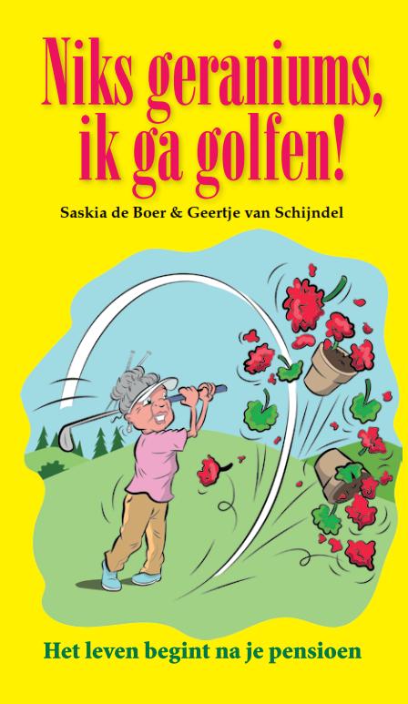 Niks geraniums, ik ga golfen!