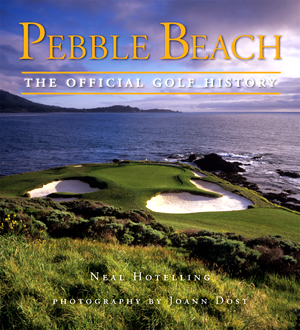 Pebble Beach - The Official Golf History